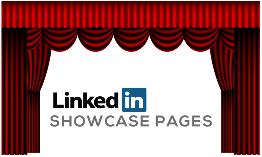 Power of LinkedIn Showcase Pages