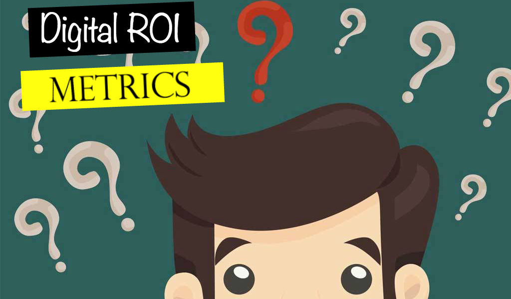 10 Metrics To Measure Your Digital Marketing ROI