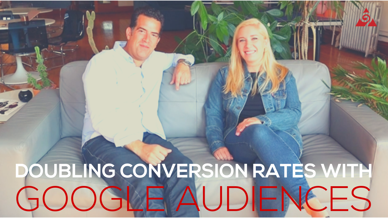 Doubling conversion rates with google audiences