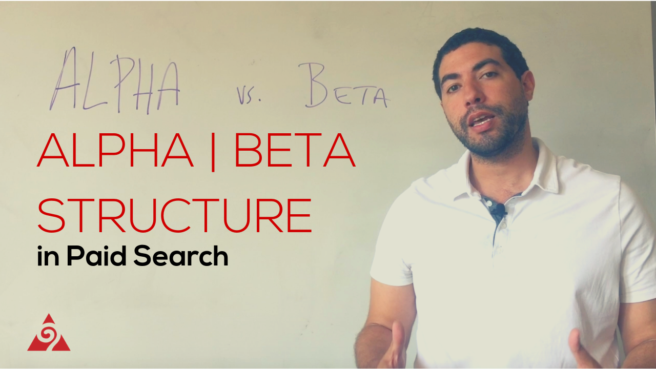 Alpha | Beta Structure in Paid Search