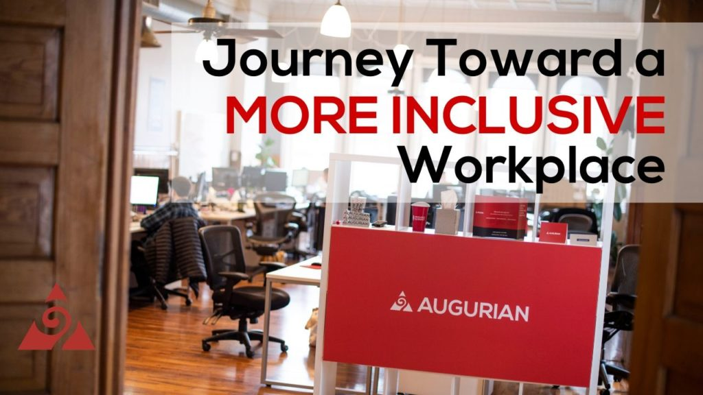 JOURNEY TOWARD A MORE INCLUSIVE WORKPLACE