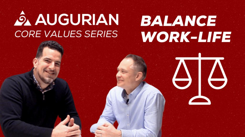 Balance Work Life - Augurian Company Core Values