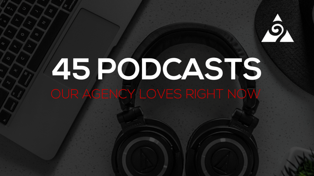 45-top-podcasts-digital-marketing-agency-loves