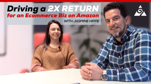 Driving a 2x Return for an Ecommerce Business on Amazon with Jasmine Hippe