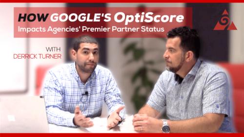 How Google's Optiscore will impact agencies premier partner status