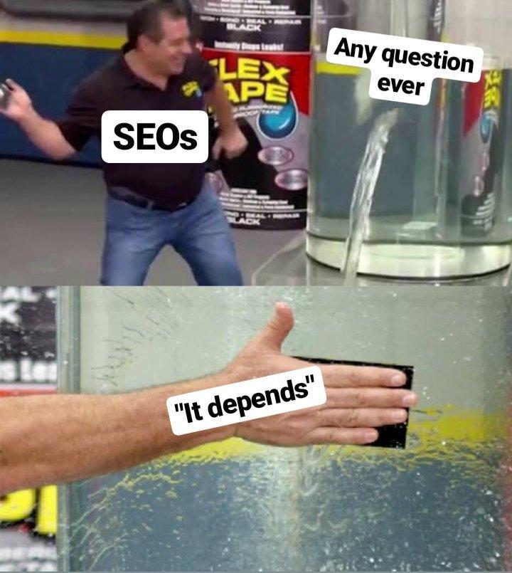 it depends seo meme