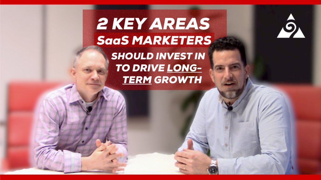 Two Key Areas SaaS Marketers Should Invest In