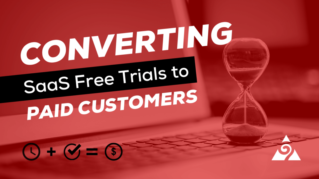 Converting SaaS Free Trials to Paid Customers