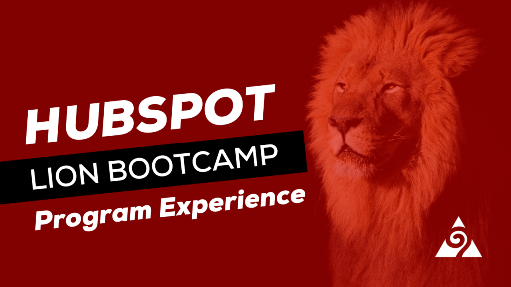 hubspot lion bootcamp program experience