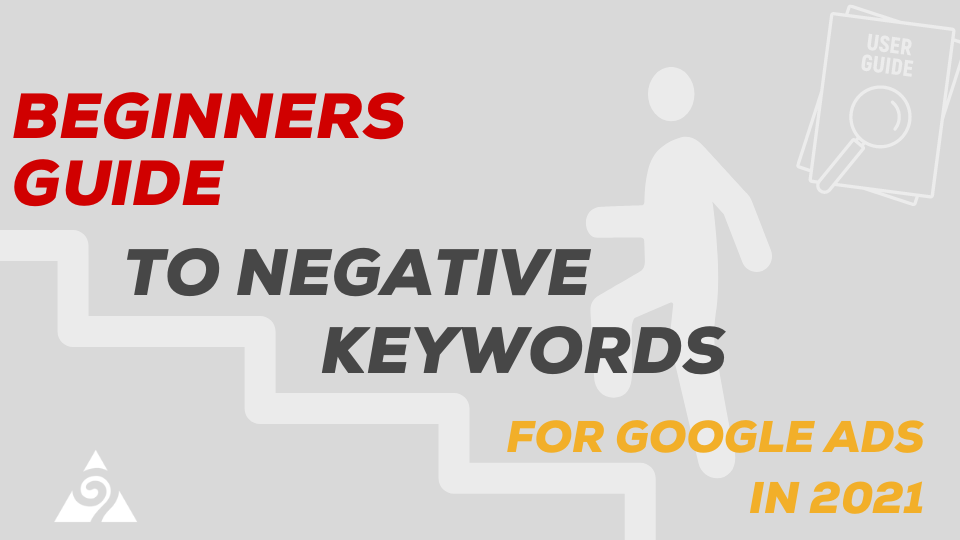 beginners guide to negative keywords for google ads in 2021
