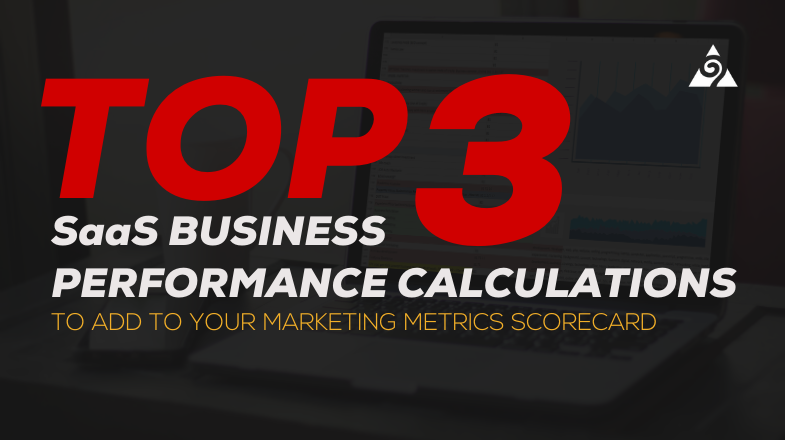 Top 3 SaaS Business Calculations