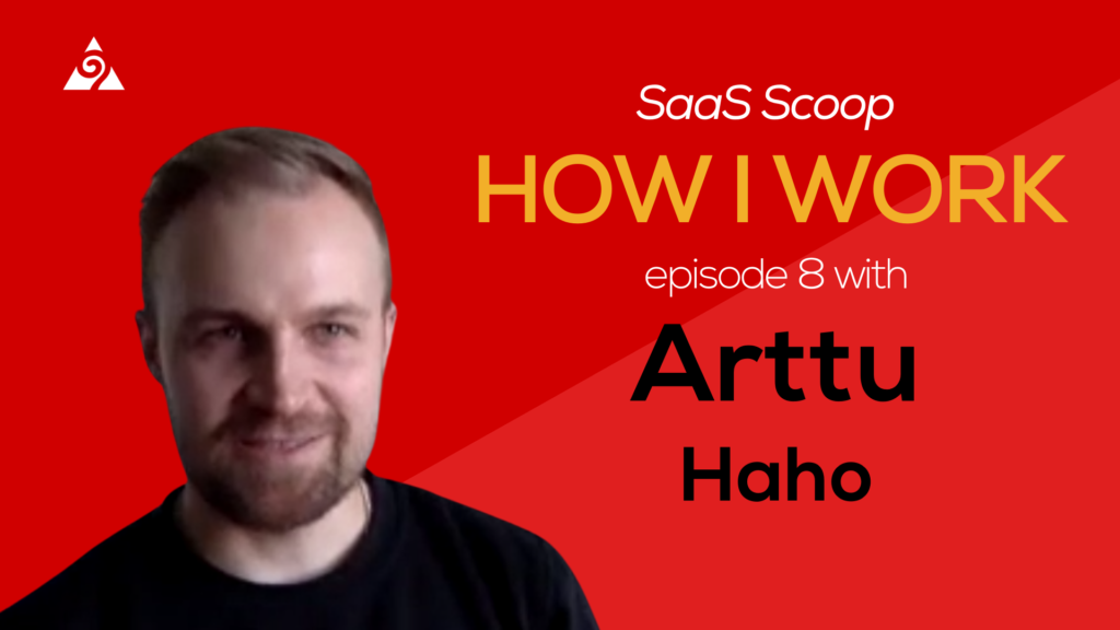 'HOW I WORK' EPISODE 8 WITH Arttu Haho