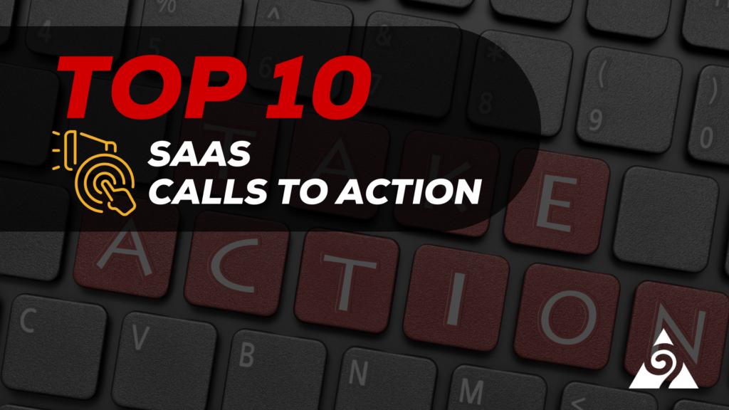 Top 10 SaaS Calls To Action