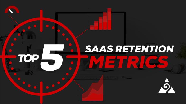 Top 5 SaaS Retention Metrics