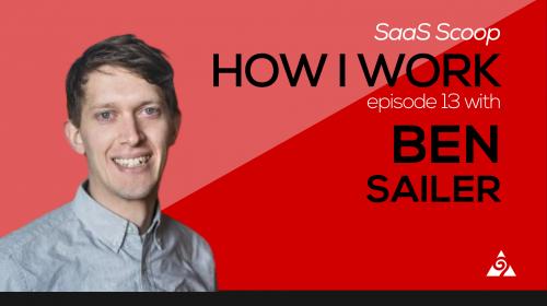 How I Work Episode 13 with Ben Sailer