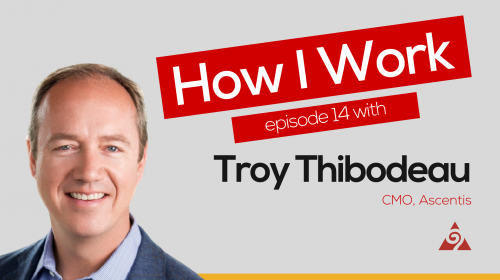 How I Work Episode 14 with Troy Thibodeau
