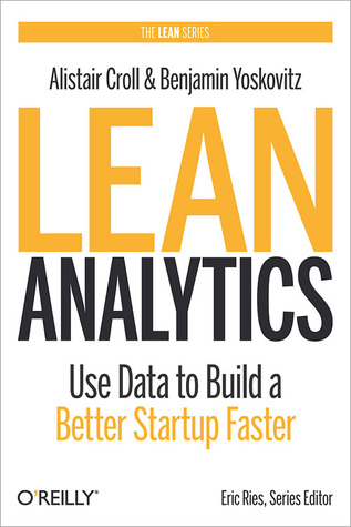 The cover of Lean Analytics: Use Data to Build a Better Startup Faster