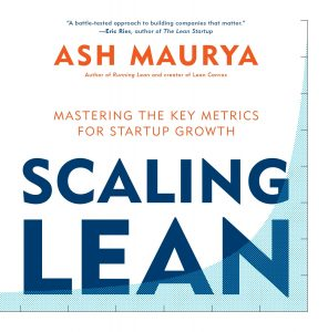 The cover of Scaling Lean: Mastering the Key Metrics for Startup Growth