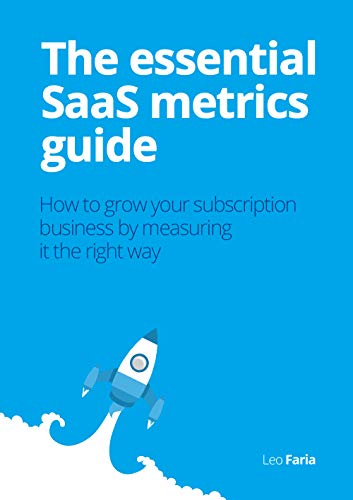 The cover of The essential SaaS metrics guide: How to grow your subscription business by measuring it the right way