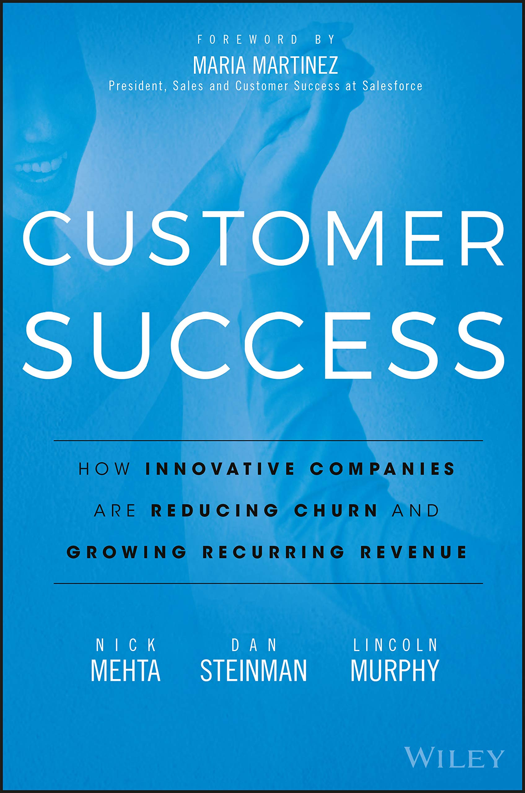 The cover of Customer Success: How Innovative Companies Are Reducing Churn and Growing Recurring Revenue